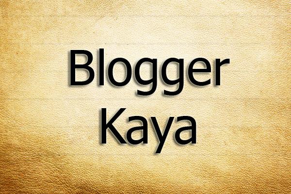 blogger kaya
